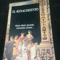 Libros de segunda mano: EL RENACIMIENTO. VICTOR NIETO ALCAIDE, FERNANDO CHECA CREMADES, ISTMO. COL. FUNDAMENTOS, 1989. Lote 242150415