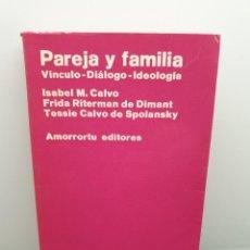 Libros de segunda mano: PAREJA Y FAMILIA, VÍNCULO - DIÁLOGO - IDEOLOGÍA. AMORRORTU EDITORES (ENVÍO 2,50€). Lote 242224255