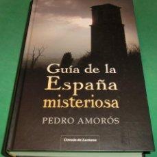 Libri di seconda mano: GUÍA DE LA ESPAÑA MISTERIOSA - PEDRO AMORÓS (LIBRO COMO NUEVO IMPECABLE). Lote 242381125