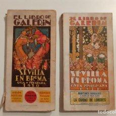 Libros de segunda mano: EL LIBRO DEL GALERÍN - SEVILLA EN BROMA - GUÍA CATÁLOGO DE 1930 Y 1931. Lote 242465335
