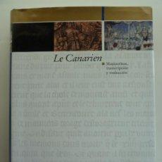 Libros de segunda mano: LE CANARIEN. MANUSCRITOS, TRANSCRIPCIÓN Y TRADUCCIÓN. INSTITUTO DE ESTUDIOS CANARIOS. 2003. Lote 242493175