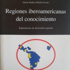 Libros de segunda mano: REGIONES IBEROAMERICANAS DEL CONOCIMIENTO UNIVERSIDAD DE DEUSTO 2007. Lote 242832535