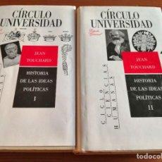 Libri di seconda mano: JEAN TOUCHARD, HISTORIA DE LAS IDEAS POLÍTICAS, VOL. I Y II, CÍRCULO DE LECTORES, 1990.. Lote 242870305