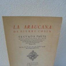 Libros de segunda mano: LA ARAUCANA.PIERRE COSIN. Y OTRAS OBRAS DE LA COLECCION ALFAGEME. 1968. VARIAS FIRMAS ILUSTRES.. Lote 242892085