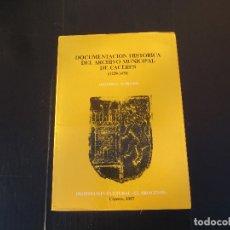 Libros de segunda mano: DOCUMENTACIÓN HISTÓRICA DEL ARCHIVO MUNICIPAL DE CÁCERES 1229-1471. Lote 242910330