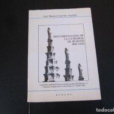 Libros de segunda mano: DOCUMENTACIÓN DE LA CATEDRAL DE BURGOS 804-1183-DESCATALOGADO. Lote 242914575