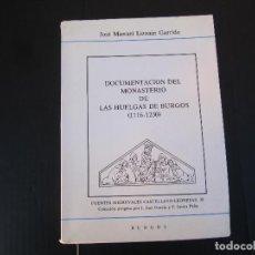 Libros de segunda mano: DOCUMENTACIÓN DEL MONASTERIO DE LAS HUELGAS DE BURGOS 1116-1230. Lote 242915980