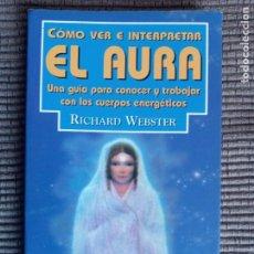 Libros de segunda mano: COMO VER E INTERPRETAR EL AURA. RICHARD WEBSTER. EDAF 1998.. Lote 242948590