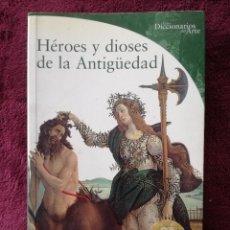 Libri di seconda mano: HEROES Y DIOSES DE LA ANTIGUEDAD - LUCIA IMPELLUSO. Lote 242952965