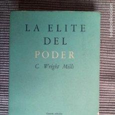 Libros de segunda mano: LA ELITE DEL PODER. C. WRGHT MILLS. FONDO CULTURA EDCONOMICA 1963. PAGINAS SIN ABRIR.. Lote 242953545