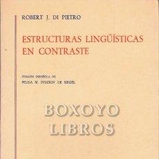 Libros de segunda mano: DI PIETRO, ROBERT J. ESTRUCTURAS LINGÜÍSTICAS EN CONTRASTE. VERSIÓN ESPAÑOLA DE FELISA M. PUSZKIN DE. Lote 242995045