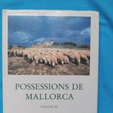 Libros de segunda mano: POSSESSIONS DE MALLORCA. - VOLUM III - MIQUEL SEGURA I JOSEP VICENS. Lote 243033670