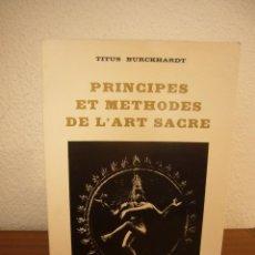 Libros de segunda mano: TITUS BURCKHARDT: PRINCIPES ET METHODES DE L'ART SACRÉ (DERVY, 1976) EXCELENTE ESTADO. Lote 243047800