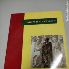 Libros de segunda mano: IMAXES DA ARTE EN GALICIA. Lote 243051115