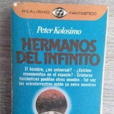Libros de segunda mano: HERMANOS DEL INFINITO ** PETER KOLOSIMO. Lote 243062575
