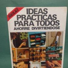 Libros de segunda mano: IDEAS PRÁCTICAS PARA TODOS AHORRE DIVIRTIÉNDOSE. Lote 243161690