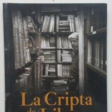 Libros de segunda mano: LA CRIPTA DE LOS LIBROS. LIBREROS DE VIEJO DE MADRID. PETER BESAS. 2012. PRIMERA EDICIÓN. Lote 243274725