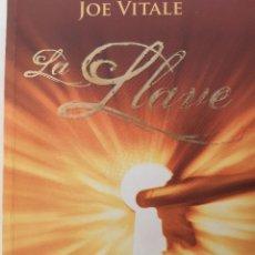 Libros de segunda mano: LA LLAVE EL SECRETO PERDIDO PARA ATRAER TODO LO QUE DESEAS JOE VITALE GRANICA 2008. Lote 243304240