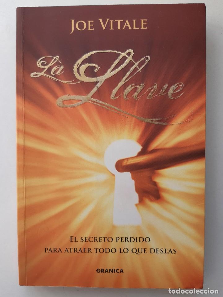 Libros de segunda mano: LA LLAVE EL SECRETO PERDIDO PARA ATRAER TODO LO QUE DESEAS JOE VITALE GRANICA 2008 - Foto 2 - 243304240