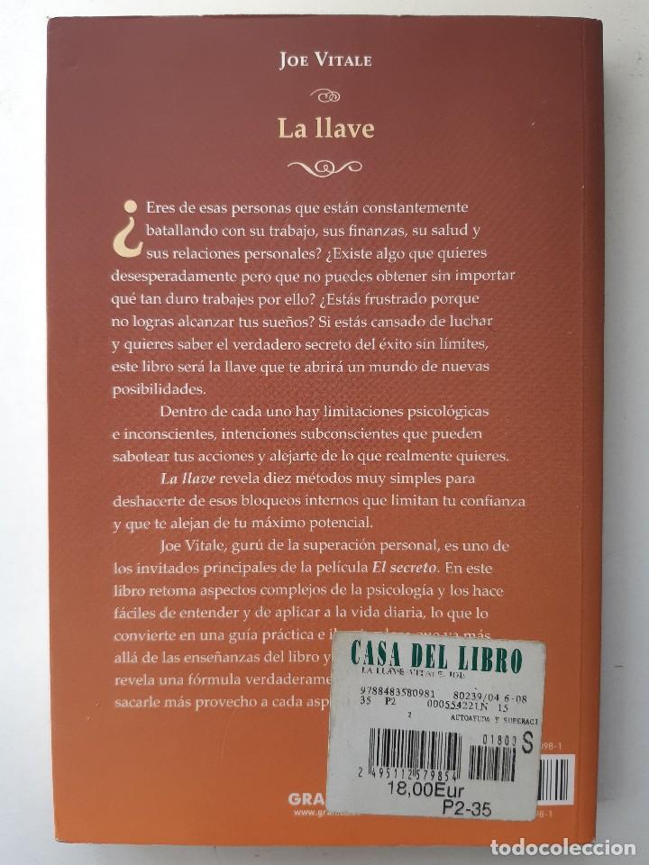 Libros de segunda mano: LA LLAVE EL SECRETO PERDIDO PARA ATRAER TODO LO QUE DESEAS JOE VITALE GRANICA 2008 - Foto 3 - 243304240