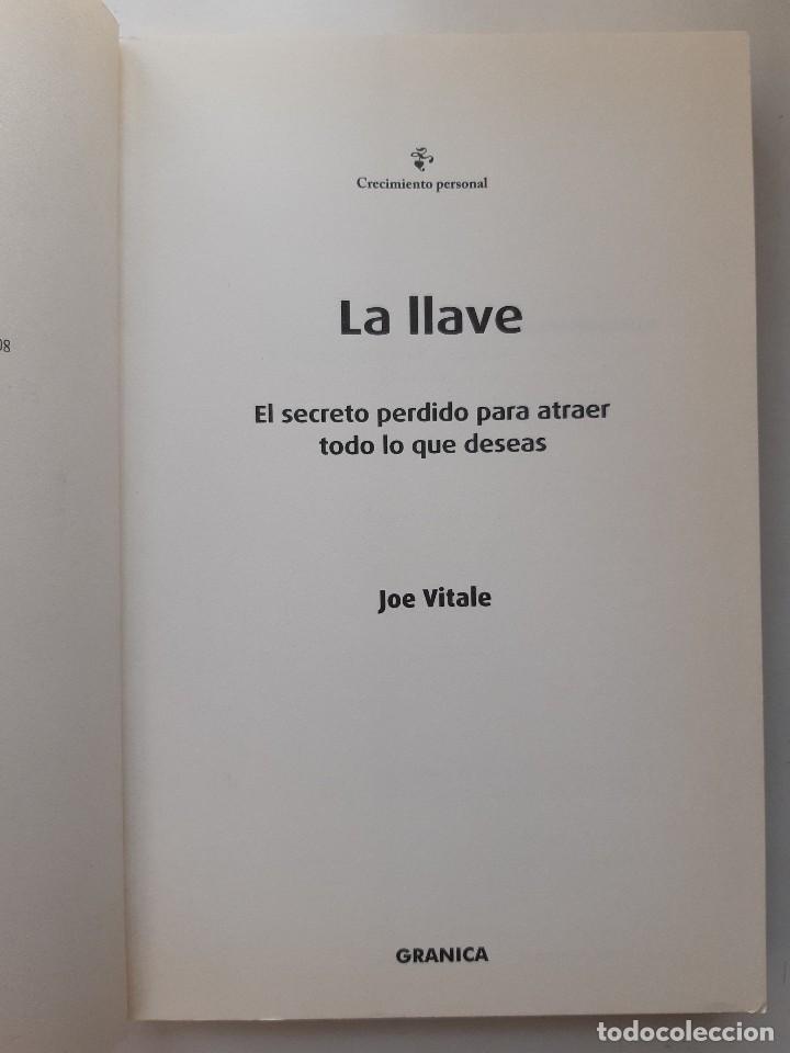 Libros de segunda mano: LA LLAVE EL SECRETO PERDIDO PARA ATRAER TODO LO QUE DESEAS JOE VITALE GRANICA 2008 - Foto 10 - 243304240