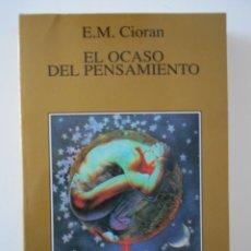 Libros de segunda mano: EL OCASO DEL PENSAMIENTO. E. M. CIORAN. TUSQUETS, EDITORES. TRADUCIDO DEL RUMANO DE JOAQUIN GARRIGOS. Lote 281041828