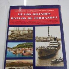 Libros de segunda mano: EN LOS GRANDES BANCOS DE TERRANO BENAVIDES ABERASTURI EDITORIAL TXERTOA ILUSTRADO PESCA DEL BACALAO. Lote 243418125