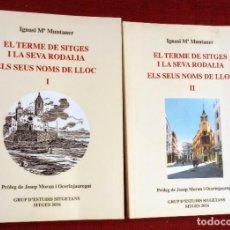Libros de segunda mano: EL TERME DE SITGES I LA SEVA RODALIA - ELS SEUS NOMS DE LLOC - IGNASI Mª MUNTANER - DEDICADO. Lote 243440470