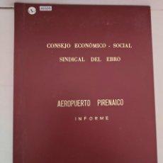 Livres d'occasion: 46509 - CONSEJO ECONOMICO - SOCIAL - SINDICAL DEL EBRO - AEROPUERTO PIRENAICO - AÑO 1972. Lote 243537625