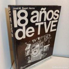 Libros de segunda mano: 18 AÑOS DE TVE, JOSE Mª BAGET HERMS, TELEVISION / TELEVISION, DIAFORA, 1975. Lote 243587805