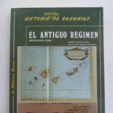 Libros de segunda mano: HISTORIA POPULAR DE CANARIAS. EL ANTIGUO REGIMEN. SIGLOS XVII Y XVIII. ADOLFO ARBELO. Lote 243588690