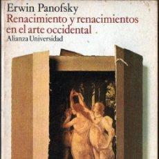 Libros de segunda mano: PANOFSKY : RENACIMIENTO Y RENACIMIENTOS EN EL ARTE OCCIDENTAL (ALIANZA, 1985). Lote 243592545
