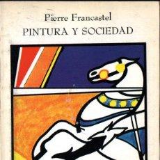 Libros de segunda mano: FRANCASTEL : PINTURA Y SOCIEDAD (CÁTEDRA, 1984). Lote 243593110
