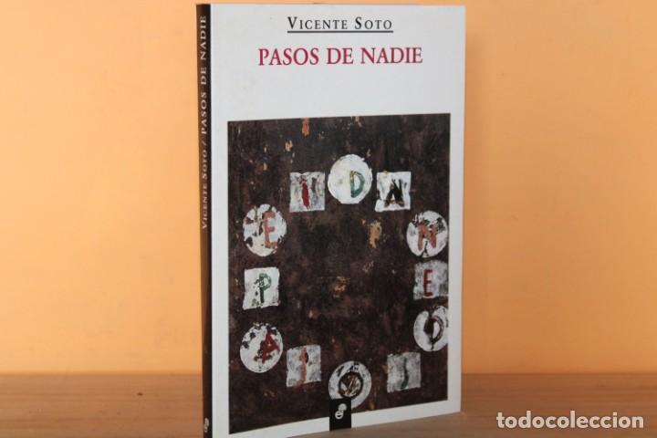 PASOS DE NADIE / VICENTE SOTO (Libros de Segunda Mano (posteriores a 1936) - Literatura - Otros)
