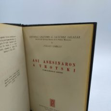 Libros de segunda mano: ASÍ ASESINARON A TROSKY GENERAL LEANDRO A. SÁNCHEZ Y JULIAN GORKIN. Lote 243630525
