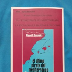 Libros de segunda mano: EL ÚLTIMO PIRATA DEL MEDITERRÁNEO - MANUEL DOMÍNGUEZ BENAVIDES. Lote 243634360