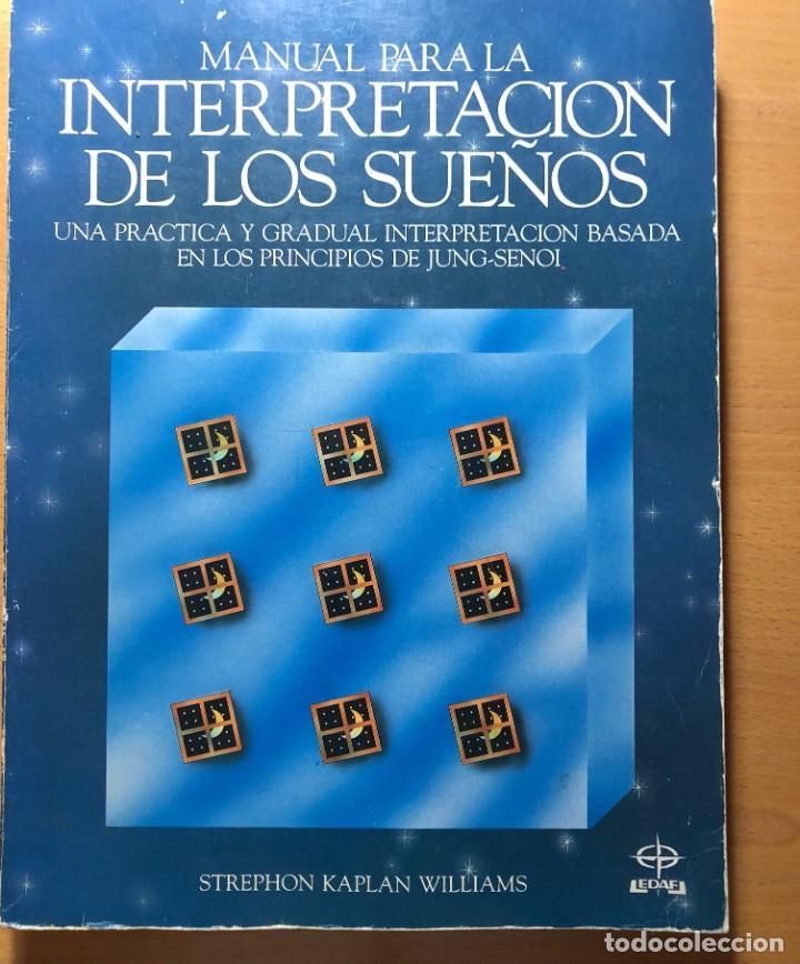 MANUAL PARA LA INTERPRETACIÓN DE LOS SUEÑOS. STREPHON KAPLAN WILLIAMS. EDITORIAL EDAF. DESCATALOGADO (Libros de Segunda Mano - Parapsicología y Esoterismo - Otros)