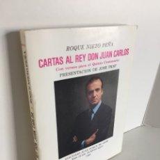 Libros de segunda mano: ROQUE NIETO PEÑA. CARTAS AL REY DON JUAN CARLOS CON VERSOS PARA EL 5º CENTENARIO. DEDICADO POR AUTOR. Lote 243766345