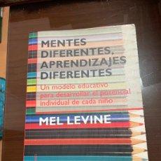 Libros de segunda mano: MENTES DIFERENTES, APRENDIZAJES DIFERENTES, UN MODELO EDUCATIVO, MEL LEVINE. Lote 243774945