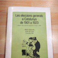 Libros de segunda mano: 'LES ELECCIONS GENERALS A CATALUNYA DE 1901-1923'. ALBERT BALCELLS, JOAN CULLA I CONXITA MIR. Lote 243805265