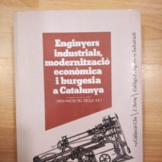 Libri di seconda mano: 'ENGINYERS, INDUSTRIALS, MODERNITZACIÓ ECONÒMICA I BURGESIA A CATALUNYA (1850-INICIS DEL SEGLE XX)'. Lote 243807430