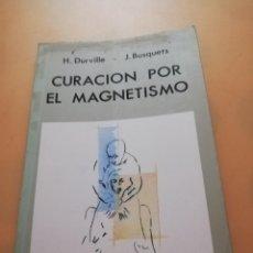 Libros de segunda mano: CURACION POR EL MAGNETISMO. HECTOR DURVILLE Y JOAN BUSQUETS. EDICIONES INDIGO. 1989. PAG. 157.. Lote 243813130