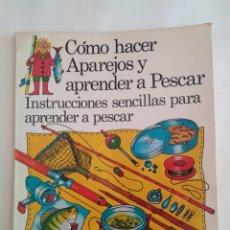 Libri di seconda mano: CÓMO HACER APAREJOS Y APRENDER A PESCAR. INSTRUCCIONES SENCILLAS PARA APRENDER A PESCAR. Lote 243817000