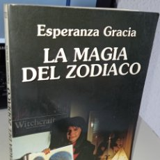 Libros de segunda mano: LA MAGIA DEL ZODIACO - GRACIA, ESPERANZA. Lote 243818255