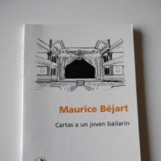 Libros de segunda mano: CARTAS A UN JOVEN BAILARÍN. MAURICE BEJART.. Lote 243818490