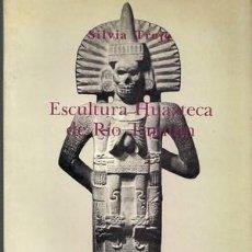 Libros de segunda mano: ESCULTURA HUAXTECA DE RIO TAMUIN. FIGURAS MASCULINAS. Lote 243820550