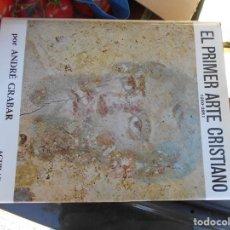 Libros de segunda mano: LIBRO DE EL PRIMER ARTE CRISTIANO -200-395. Lote 243820740