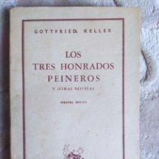 Libros de segunda mano: GOTTFRIED KELLER - LOS TRES HONRADOS PEINEROS Y OTRAS NOVELAS, 1947 - 2ª EDICIÓN - COLECCIÓN AUSTRAL. Lote 243830410