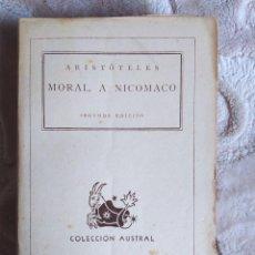 Libros de segunda mano: ARISTÓTELES - MORAL A NICOMACO, 1946 - 2ª EDICIÓN - COLECCIÓN AUSTRAL - ESPASA CALPE. Lote 243830770