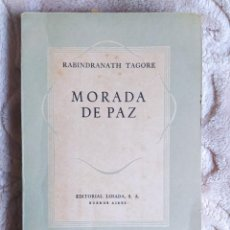 Libros de segunda mano: RABINDRANATH TAGORE - MORADA DE PAZ (SHANTINIKETAN), 1948 - EDITORIAL LOSADA. Lote 243831280